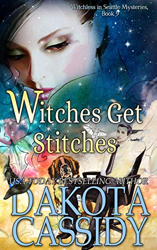 Witches Get Stitches (Witchless in Seattle Mysteries Book 9) by [Cassidy, Dakota]
