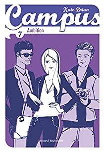 Campus, Tome 7 : Ambition par Scott