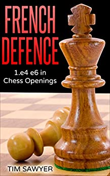 French Defence: 1.e4 e6 in Chess Openings by [Sawyer, Tim]