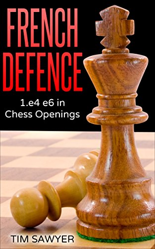 French Defence: 1.e4 e6 in Chess (Chess Opening Defense)