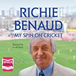 My Spin on Cricket | Richie Benaud