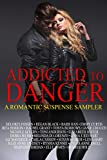 Addicted to Danger: A Romantic Suspense Sampler