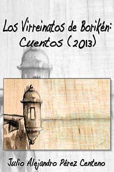Los Virreinatos de Borikén: Cuentos (2013) de [Centeno, Julio Alejandro Pérez]