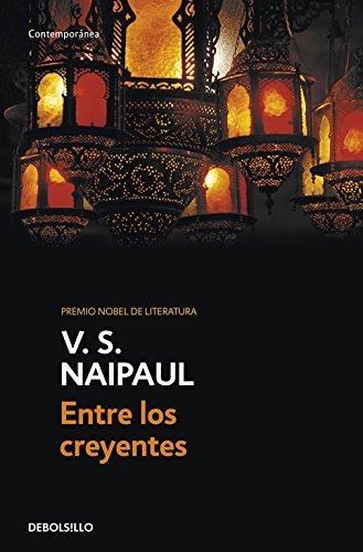 Entre Los Creyentes / Among The Believers: Un Viaje Por El Islam / A Journey Through Islam (Spanish Edition)