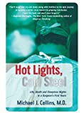 Hot Lights, Cold Steel, Michael J. Collins, 0312352697