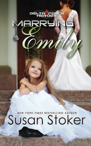 Marrying Emily (Delta Force Heroes) (Volume 4)