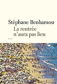 La rentrée n'aura pas lieu par Stéphane Benhamou