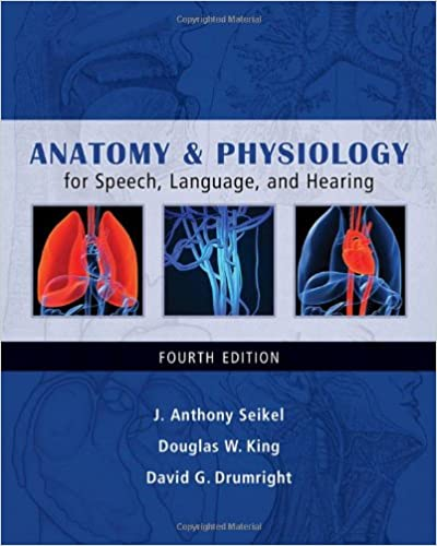 Anatomy & Physiology for Speech, Language, and Hearing ...