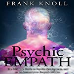 Psychic Empath: The Ultimate Guide to Psychic development, and to Understand Your Empath Abilities | Frank Knoll