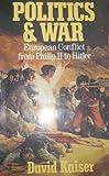 Politics and War, David Kaiser, 0674688163
