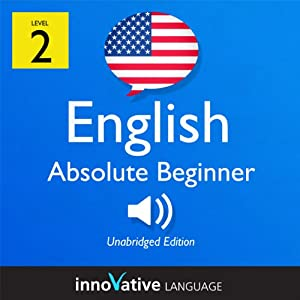 Learn English - Level 2: Absolute Beginner English, Volume 1: Lessons 1-25 Audiobook