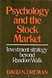 Psychology and the Stock Market, David N. Dreman, 0814454291