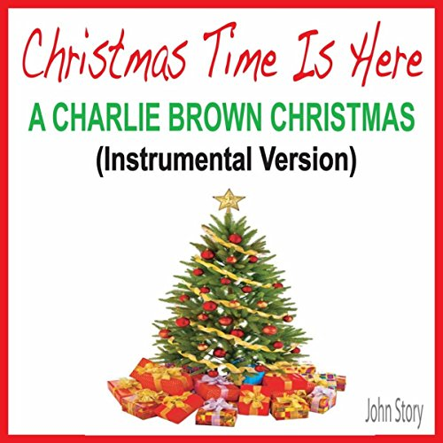 Christmas Time Is Here (A Charlie Brown Christmas Instrumental Version) (Time Christmas Is Here Instrumental)