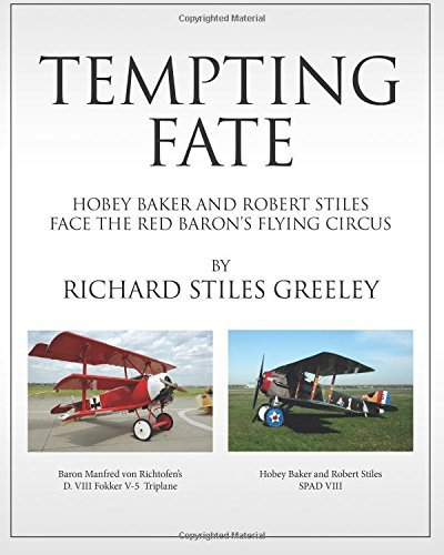 Download By Richard Stiles Greeley Tempting Fate: Hobey Baker and Robert Stiles Face The Red Baron's Flying Circus [Paperback] pdf epub