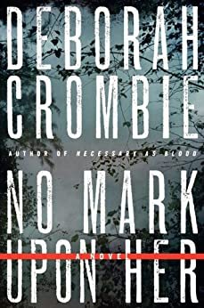 No Mark upon Her (Duncan Kincaid / Gemma James Book 14) by [Crombie, Deborah]