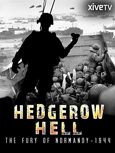 Hedgerow Hell: The Fury of Normandy - - Battlefield Photograph