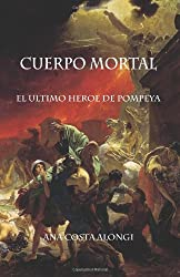 Cuerpo Mortal: El último héroe de Pompeya