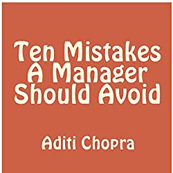 Ten Mistakes a Manager Should Avoid