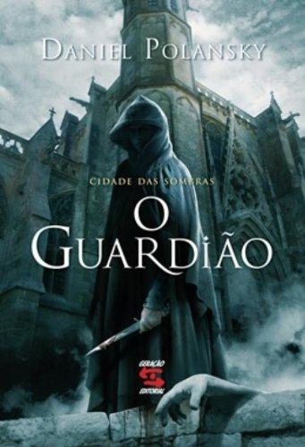 O Guardião. Cidade das Sombras