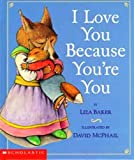 I Love You Because You're You, Liza Baker, 0439206561