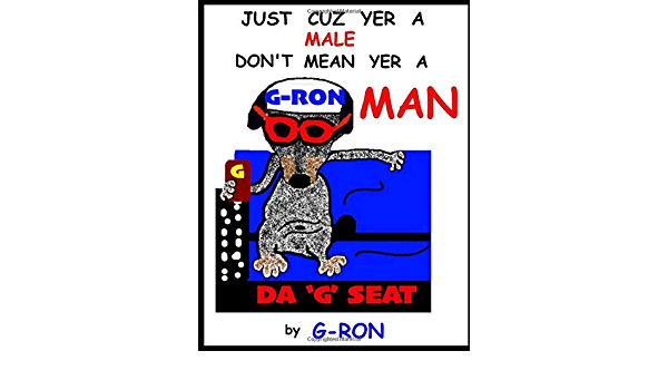 JUST CUZ YER A MALE DONT MEAN YER A MAN by G-RON: Amazon.es ...