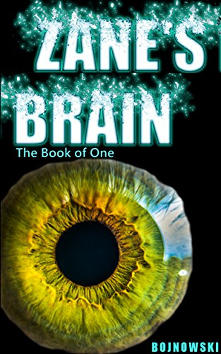 ZANE'S BRAIN: The Book of One