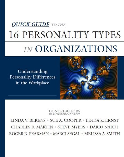 Quick Guide to the 16 Personality Types in Organizations: Understanding Personality Differences in the Workplace