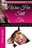 Wise Her Still Too, Tiffany Buckner-Kameni, 0615967183