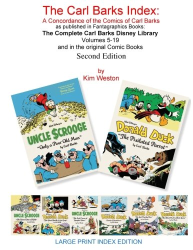 The Carl Barks Index Second Edition LARGE PRINT EDITION: A Concordance of the Comics of Carl Barks