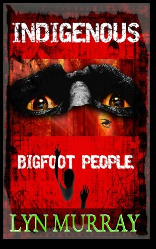 Download Indigenous: Bigfoot People pdf epub