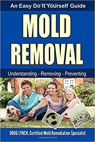 Mold removal an easy do it yourself guide doug lynch turn on 1 click ordering for this browser solutioingenieria Images