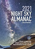 2021 Night Sky Almanac: A Month-by-Month Guide to