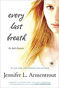 Every Last Breath (The Dark Elements Book 3) by [Armentrout, Jennifer L.]