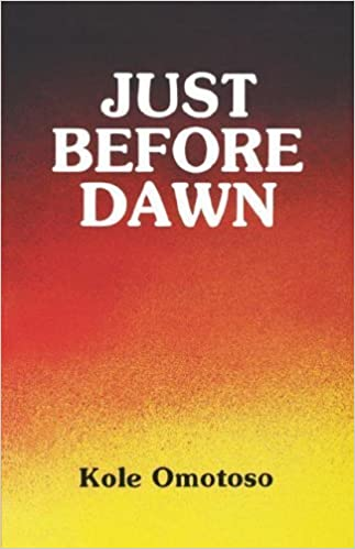 Just Before Dawn (Saros Junior Series) by Koke Omotoso (1994-01-01)