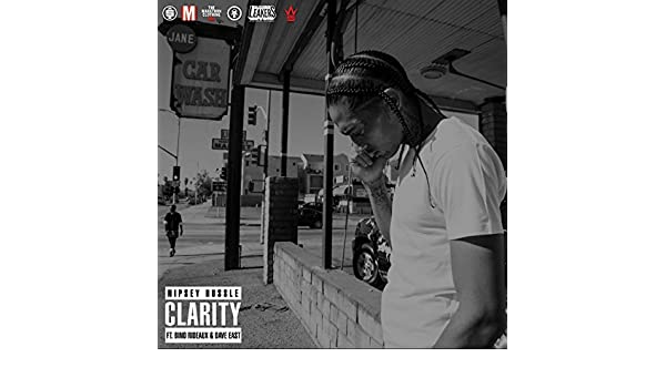 Clarity (feat  Dave East & Bino Rideaux) by Nipsey Hussle on