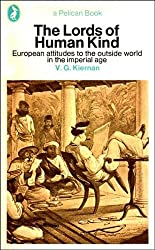 The Lords of Human Kind: European attitudes to the outside world in the imperial age (Pelican)