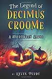 The Legend of Decimus Croome: A Halloween Carol