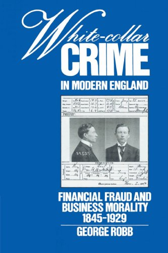 White-Collar Crime in Modern England: Financial Fraud and Business Morality, 1845-1929