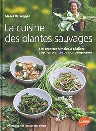 La cuisine des plantes sauvages par Meret Bissegger