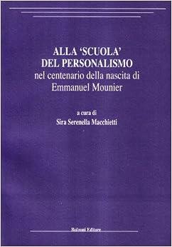 Book Alla scuola per personalismo nel centenario della nascita di Emmanuel Mounier