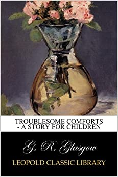 Troublesome Comforts - A Story for Children