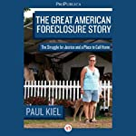 The Great American Foreclosure Story: The Struggle for Justice and a Place to Call Home | Paul Kiel