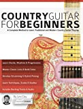 Country Guitar for Beginners: A Complete Country Guitar Method to Learn Traditional and Modern Country Guitar Playing