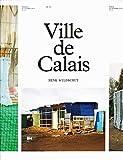 img - for Henk Wildschut - Ville De Calais book / textbook / text book