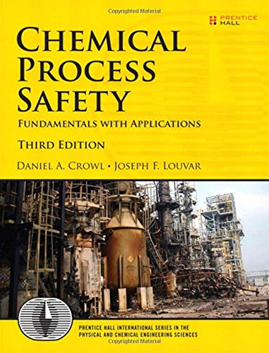 Chemical Process Safety: Fundamentals with Applications ISBN-13 9780131382268