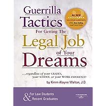 Guerrilla Tactics for Getting the Legal Job of your Dreams, 2d (Career Guides)