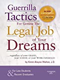 Guerrilla Tactics for Getting the Legal Job of your Dreams, 2d