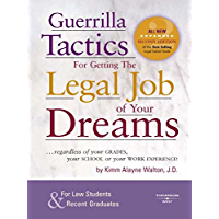 Guerrilla Tactics for Getting the Legal Job of your Dreams, 2d (Career Guides)