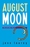 August Moon (The Murder-By-Month Mysteries)