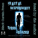 Fractal Despondency | Trent Zelazny